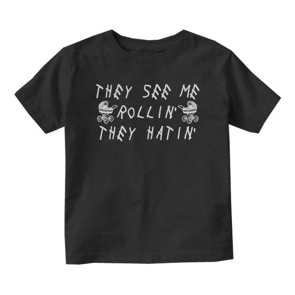 They See Me Rollin They Hatin Baby Toddler Short Sleeve T-Shirt Black