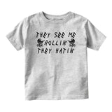 They See Me Rollin They Hatin Baby Infant Short Sleeve T-Shirt Grey