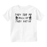 They See Me Rollin They Hatin Baby Toddler Short Sleeve T-Shirt White
