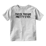 Thick Thighs Pretty Eyes Baby Infant Short Sleeve T-Shirt Grey