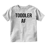 Toddler AF Funny Baby Infant Short Sleeve T-Shirt Grey