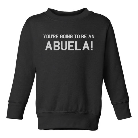 Youre Going To Be An Abuela Toddler Boys Crewneck Sweatshirt Black