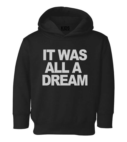 It Was All A Dream Toddler Kids Pullover Hoodie Hoody in Black