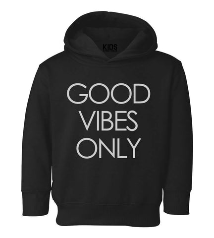 Good Vibes Only Toddler Kids Pullover Hoodie Hoody in Black