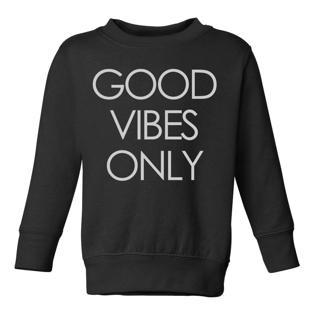 Good Vibes Only Toddler Kids Sweatshirt in Black
