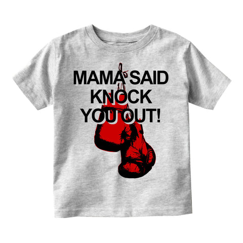 Mama Said Knock You Out Infant Toddler Kids T-Shirt in Grey