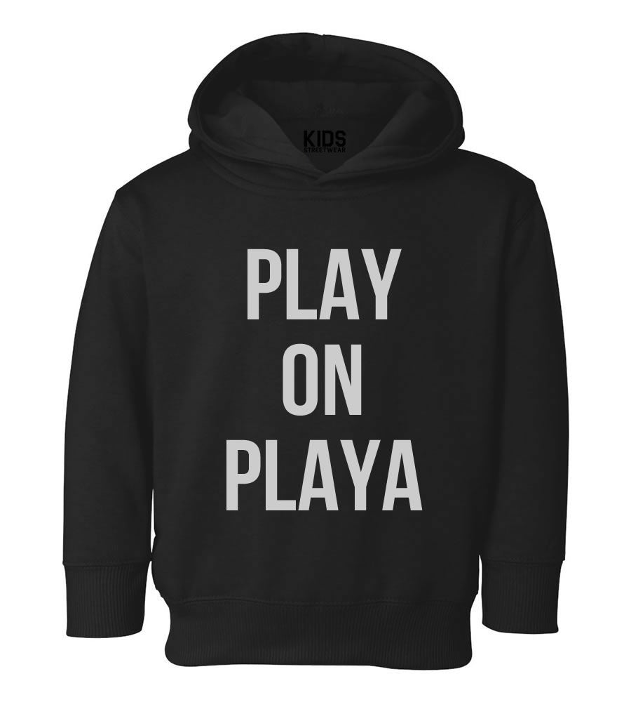 Play On Playa Toddler Kids Pullover Hoodie Hoody in Black