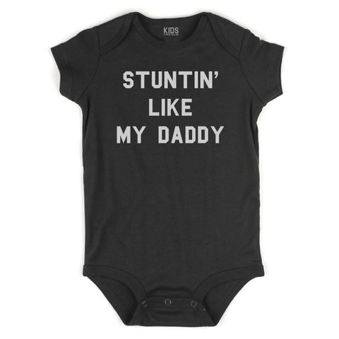 Stuntin Like My Daddy Infant Onesie Bodysuit in Black