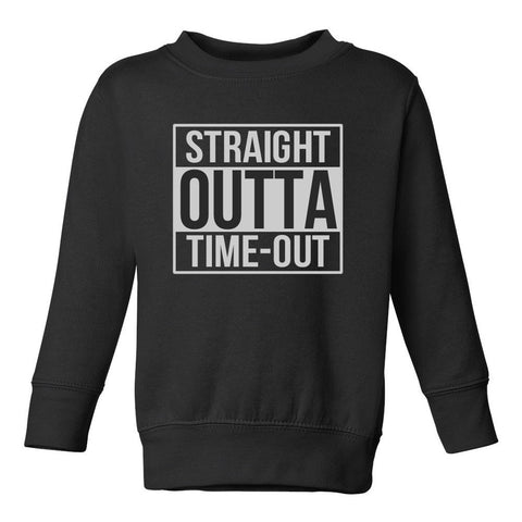Straight Outta Time Out Toddler Kids Sweatshirt in Black