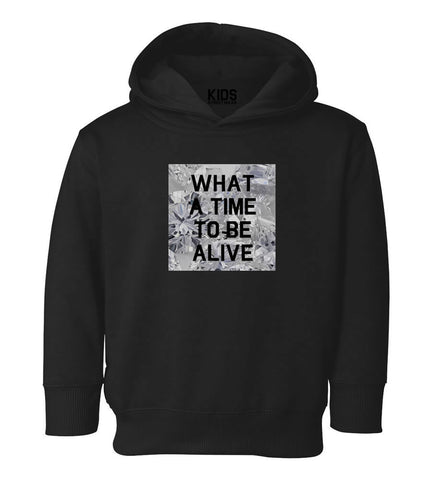 What A Time To Be Alive Toddler Kids Pullover Hoodie Hoody in Black
