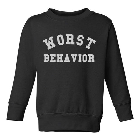 Worst Behavior Toddler Kids Sweatshirt in Black