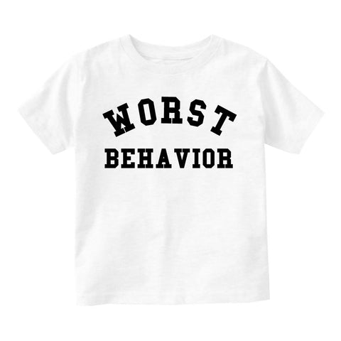 Worst Behavior Infant Toddler Kids T-Shirt in White