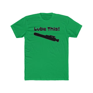 LUBE THIS! Tee