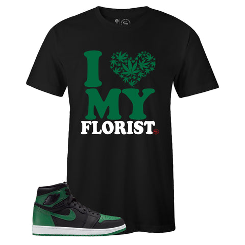 Men's Black Crew Neck I LOVE MY FLORIST T-shirt to Match Air Jordan Retro 1 OG Pine Green