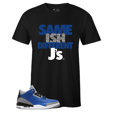 Men's Black Crew Neck SAME ISH DIFFERENT J's T-shirt to Match Air Jordan Retro 3 Blue Cement