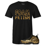 Men's Black Crew Neck FOAM FETISH T-shirt to Match Air Foamposite Pro Metallic Gold