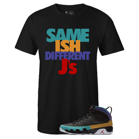 Men's Black Crew Neck SAME ISH DIFFERENT Js T-shirt To Match Air Jordan Retro 9 Dream It Do It Flight Nostalgia