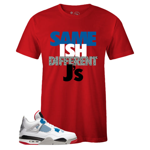 Men's Red Crew Neck SAME ISH DIFFERENT J's T-shirt To Match Air Jordan Retro 4 What The