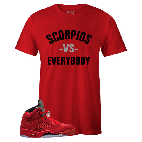 Men's Red Crew Neck SCORPIOS VS EVERYBODY T-shirt To Match Air Jordan Retro 5 Red Suede