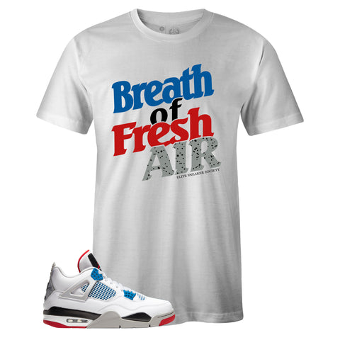 Men's White Crew Neck BREATH OF FRESH AIR T-shirt To Match Air Jordan Retro 4 What The