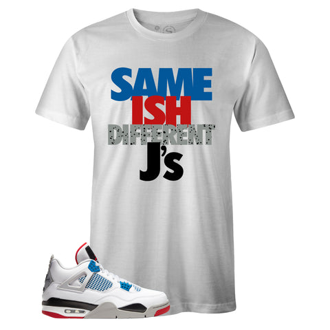 Men's White Crew Neck SAME ISH DIFFERENT J's T-shirt To Match Air Jordan Retro 4 What The