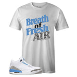 Men's White Crew Neck BREATH OF FRESH AIR T-shirt To Match Air Jordan Retro 3 UNC