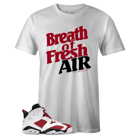 White Crew Neck BREATH OF FRESH AIR T-shirt to Match Air Jordan Retro 6 Carmine