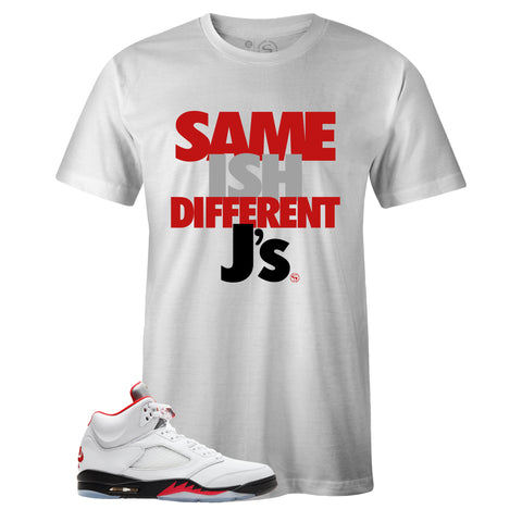 Men's White Crew Neck SAME ISH DIFFERENT J's T-shirt to Match Air Jordan Retro 5 Fire Red