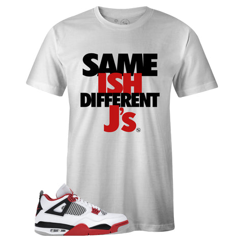 Men's White Crew Neck SAME ISH DIFFERENT J's T-shirt to Match Air Jordan Retro 4 Fire Red