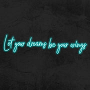 let your dreams be your wings neon sign led mk neon