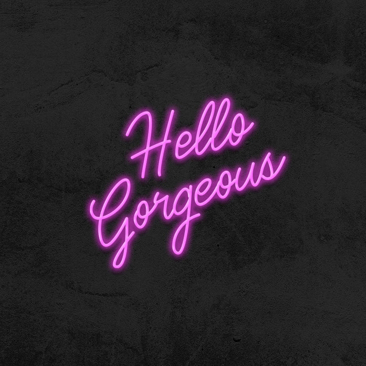 Hello Gorgeous Neon Sign LED MK Neon