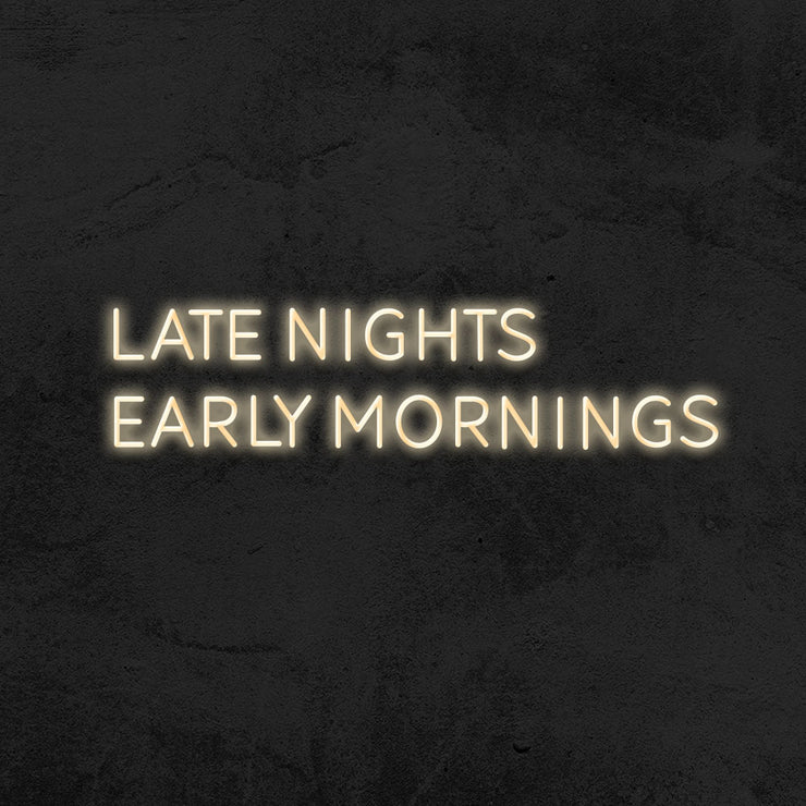 late nights early mornings neon sign led bedroom mk neon