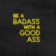 be a badass with a  good ass neon sign LED home decor MK Neon