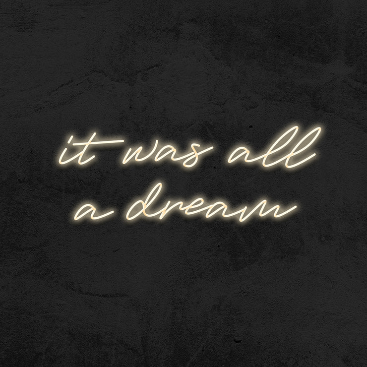 it was all a dream neon sign wedding led mk neon