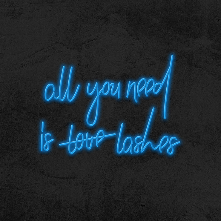 all you need is lashes neon sign led mk neon
