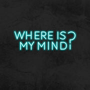 where is my mind neon sign led mk neon
