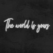 the world is yours neon sign led mk neon