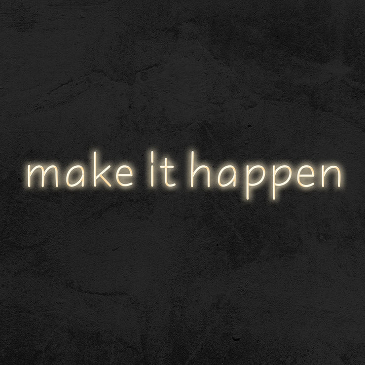 make it happen neon sign led mk neon