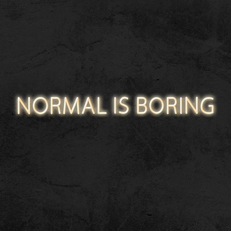 normal is boring neon sign led mk neon