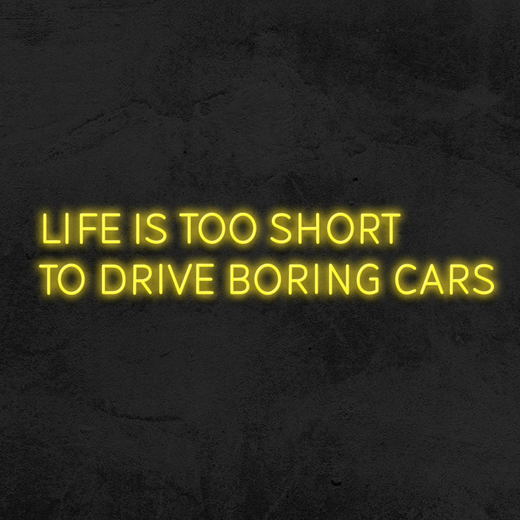 life is too short to drive boring cars neon sign led garage mk neon