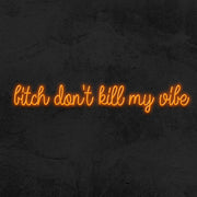 Bitch don't kill my vibes neon sign LED home decor mk neon