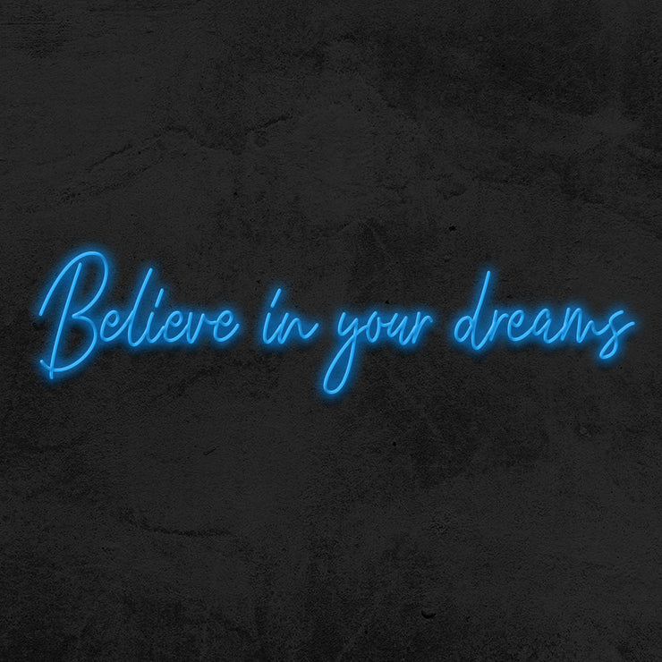believe in your dreams neon sign led mk neon