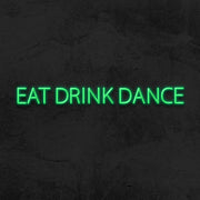 eat drink dance neon sign led event mk neon