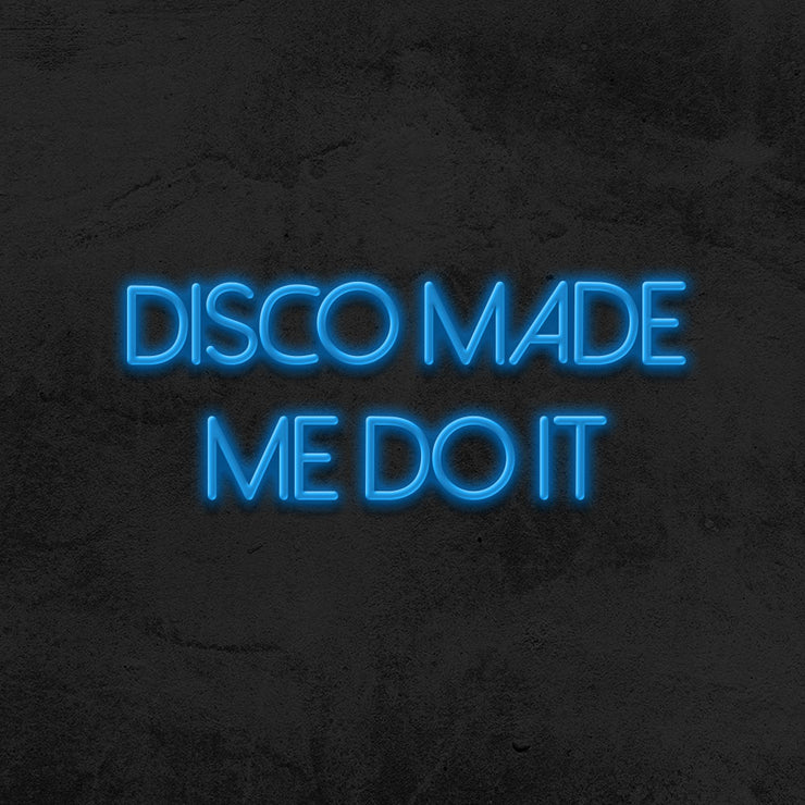 disco made me do it neon sign led party mk neon