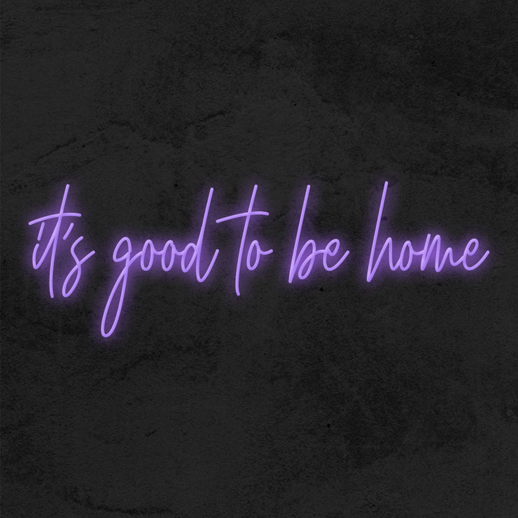 it's good to be home neon sign led mk neon