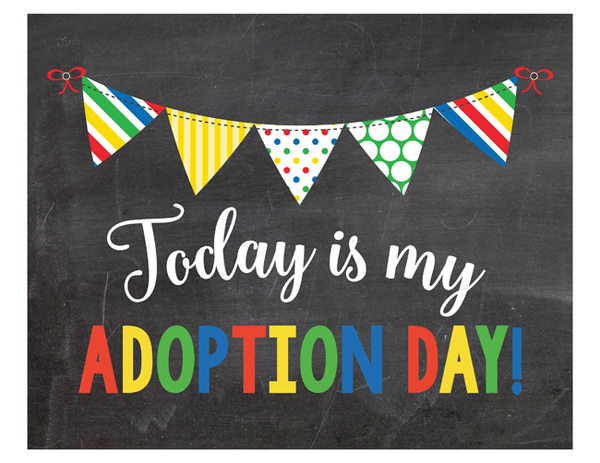 Primary Bunting It's My Adoption Day Photo Prop Sign Printable PDF