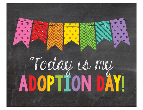 Glitter Rainbow Bunting It's My Adoption Day Photo Prop Sign Printable PDF
