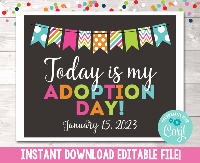 Editable Today is My Adoption Day Photo Prop Sign Printable PDF Colorful