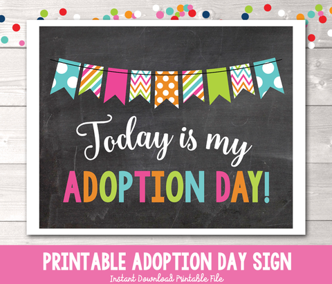 Colorful Bunting Today is My Adoption Day Photo Prop Sign Printable PDF