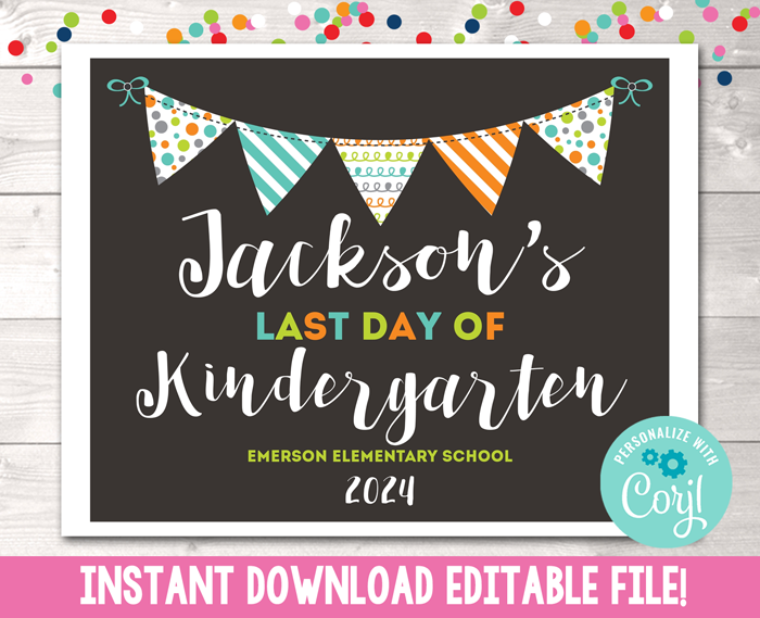 Editable Last Day of School Sign Blue Green Gray Instant Download